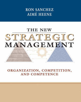 The New Strategic Management: Organization, Competition, and Competence by R. Sanchez image