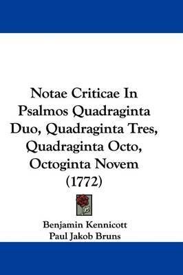 Notae Criticae In Psalmos Quadraginta Duo, Quadraginta Tres, Quadraginta Octo, Octoginta Novem (1772) by Benjamin Kennicott image