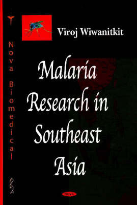Malaria Research in Southeast Asia by Viroj Wiwanitkit