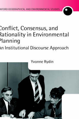 Conflict, Consensus, and Rationality in Environmental Planning by Yvonne Rydin