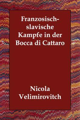 Franzosisch-slavische Kampfe in Der Bocca Di Cattaro by Nicola Velimirovitch