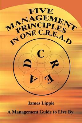 Five Management Principles in One Cread by James Lippie image