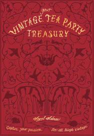 Vintage Tea Party Treasury by Angel Adoree