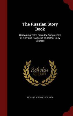 The Russian Story Book by Richard Wilson