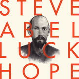Luck / Hope (LP) by Steve Abel