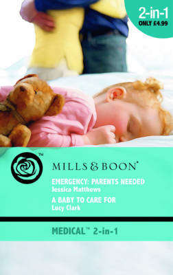 Emergency Parents Needed: AND A Baby to Care for by Jessica Matthews image