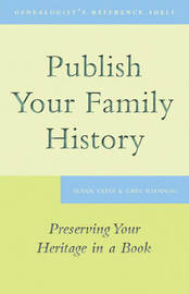 Publish Your Family History by Susan Yates