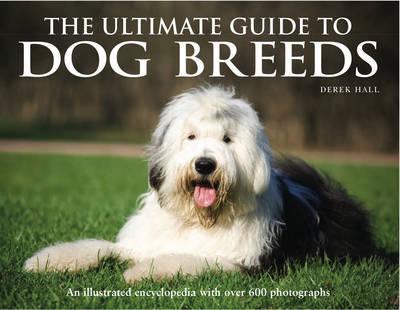 The Ultimate Guide to Dog Breeds by Derek Hall image
