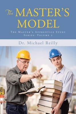The Master's Model by Dr Michael Reilly