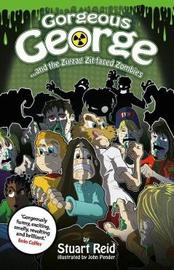Gorgeous George and the Zigzag Zit-faced Zombies by Stuart Reid