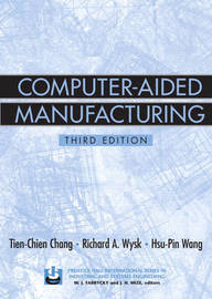 Computer- Aided Manufacturing by Tien-chien Chang image