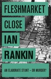 Fleshmarket Close (Inspector Rebus #15) by Ian Rankin