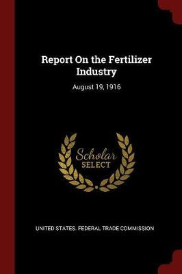 Report on the Fertilizer Industry