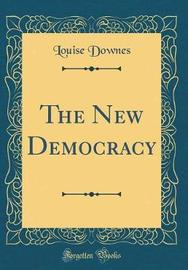The New Democracy (Classic Reprint) by Louise Downes image