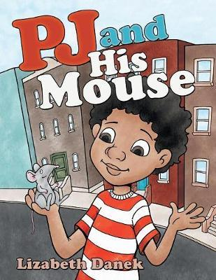 Pj and His Mouse by Lizabeth Danek