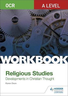 OCR A Level Religious Studies: Developments in Christian Thought Workbook by Karen Dean image