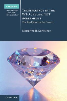 Transparency in the WTO SPS and TBT Agreements by Marianna B. Karttunen