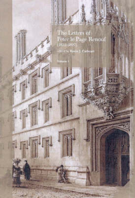 The Letters of Peter Le Page Renouf (1822-97): v. 1 by Peter Le Page Renouf