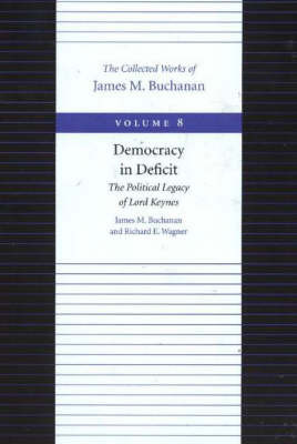 The Democracy in Deficit by James M Buchanan