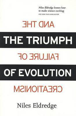 The Triumph of Evolution by Niles Eldredge