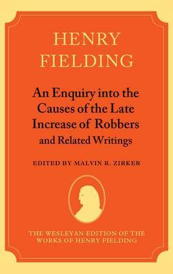 An Enquiry into the Causes of the Late Increase of Robbers, and Related Writings by Henry Fielding