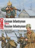 German Infantryman vs Russian Infantryman - 1914-15 by Robert Forczyk