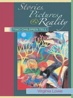 Stories, Pictures and Reality by Virginia Lowe image