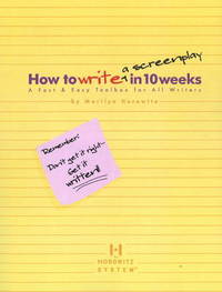 How to Write a Screenplay in 10 Weeks by Marilyn Horowitz