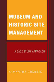 Museum and Historic Site Management by Samantha Chmelik
