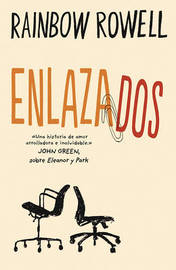 Enlazados / Attachments by Rainbow Rowell