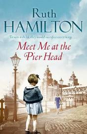 Meet Me at the Pier Head by Ruth Hamilton image