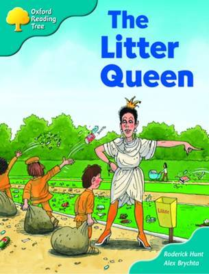 Oxford Reading Tree: Stage 9: Storybooks: the Litter Queen by Roderick Hunt