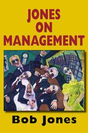 Jones on Management by Bob Jones