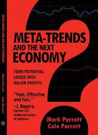 Meta-Trends and the Next Economy by Mark Parrott