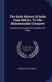 The Early History of India from 600 B.C. to the Muhammadan Conquest by Vincent Arthur Smith image