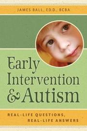 Early Intervention and Autism by James Ball