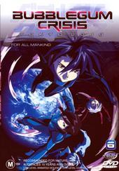 Bubblegum Crisis Tokyo 2040 - Vol 6: For All Mankind on DVD