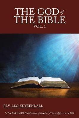 The God of the Bible Vol. 1 by Leo Kuykendall