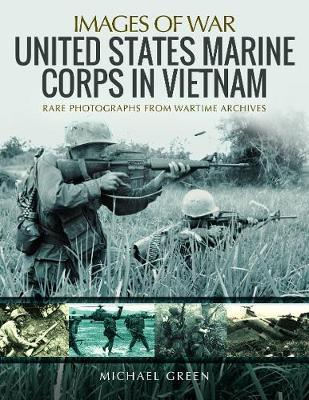 United States Marine Corps in Vietnam by Michael Green