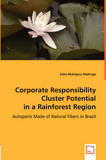 Corporate Responsibility Cluster Potential in a Rainforest Region by Katia Rodrigues Madruga