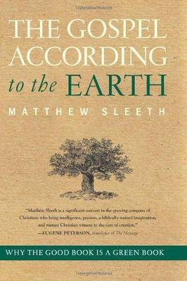 The Gospel According to the Earth by Matthew Sleeth image