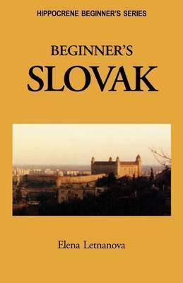 Beginner's Slovak by Elena Letnanova