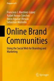 Online Brand Communities by Francisco J. Martinez-Lopez