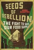 Seeds of Resistance by Mark Schapiro
