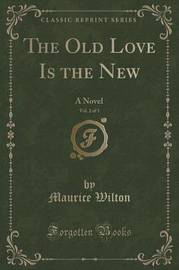 The Old Love Is the New, Vol. 2 of 3 by Maurice Wilton image