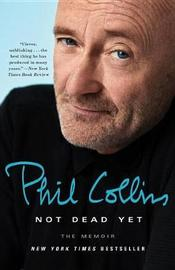 Not Dead Yet by Phil Collins