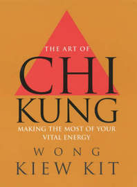 The Art of Chi Kung by Wong Kiew Kit image