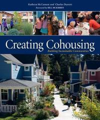 Creating Cohousing by Kathryn McCamant