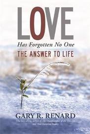 Love Has Forgotten No One by Gary R Renard