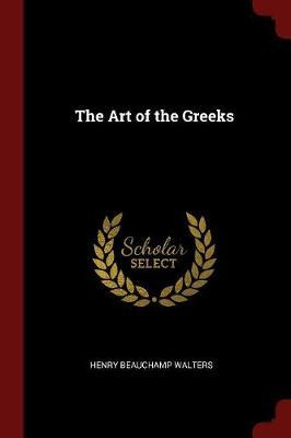 The Art of the Greeks by Henry Beauchamp Walters image